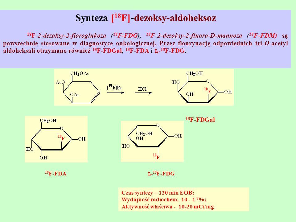 Synteza [18F]-dezoksy-aldoheksoz